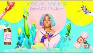 Tayla Parx - Homiesexual